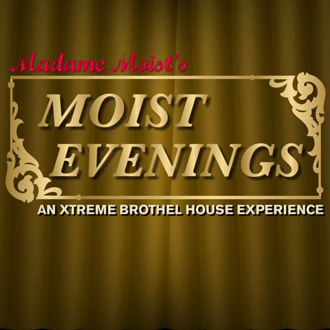 Madame Moist's Moist Evenings